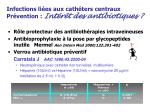 infections li es aux cath ters centraux pr vention int r t des antibiotiques