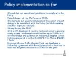 policy implementation so far