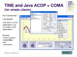 tine and java acop coma for simple clients
