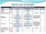 catch up schedule11