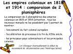 les empires coloniaux en 1818 et 1914 comparaison de 2 planisph res