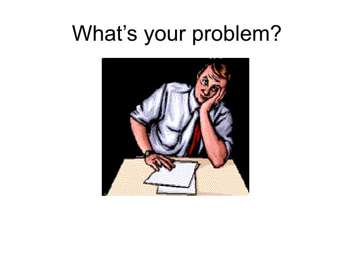 what s your problem n.