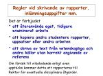 regler vid skrivande av rapporter inl mningsuppgifter mm