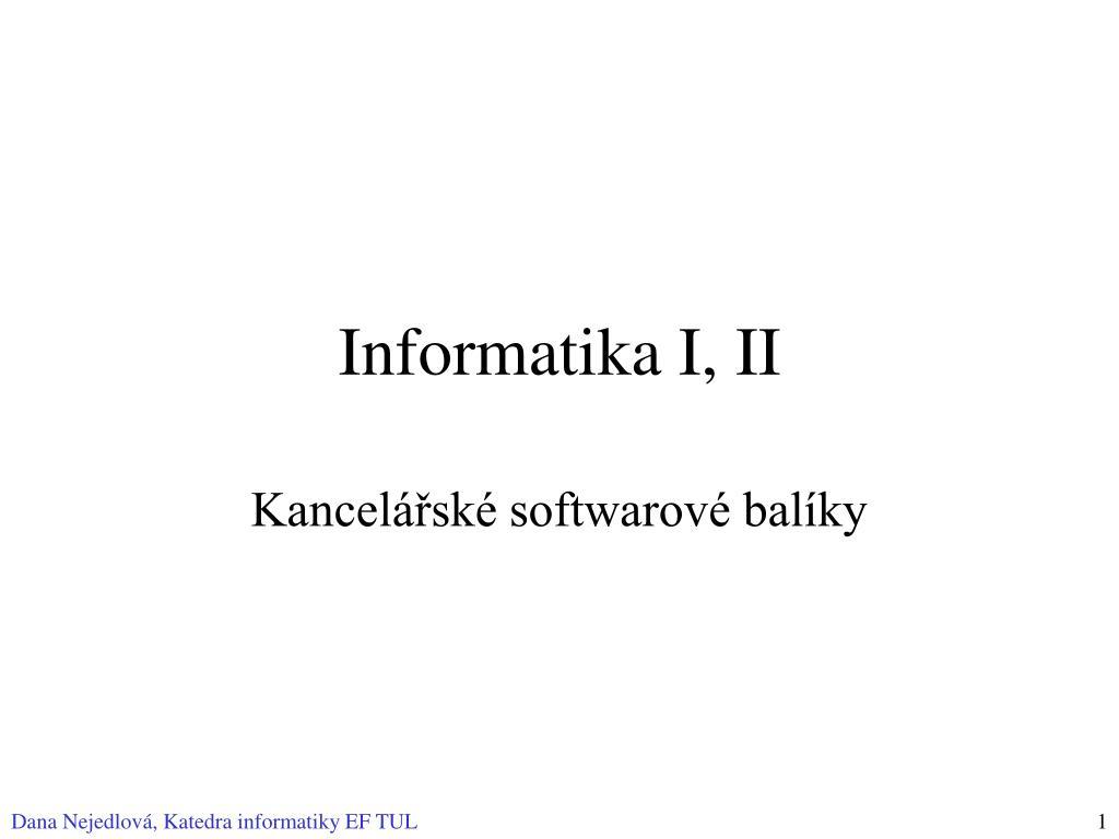 informatika i ii l.