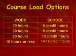 course load options