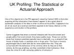 uk profiling the statistical or actuarial approach