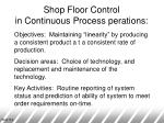 shop floor control in continuous process perations