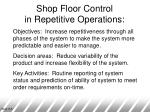 shop floor control in repetitive operations