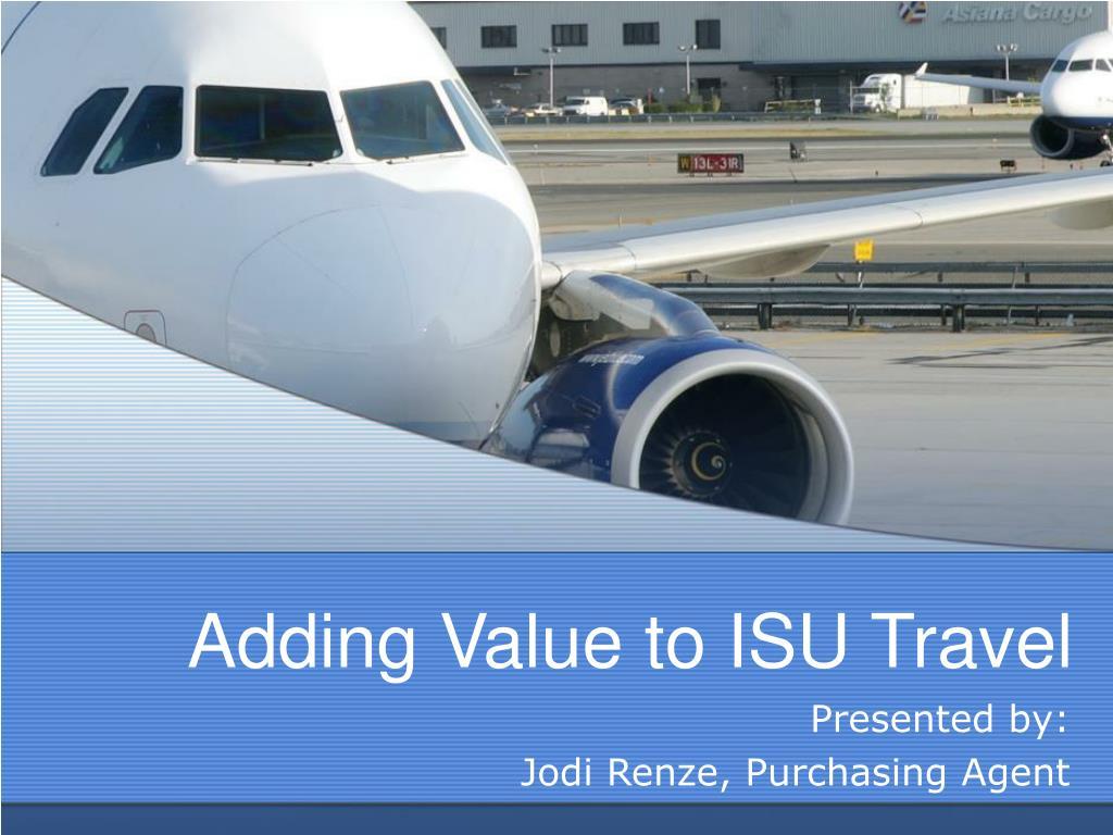 adding value to isu travel l.