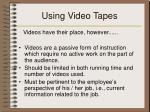 using video tapes
