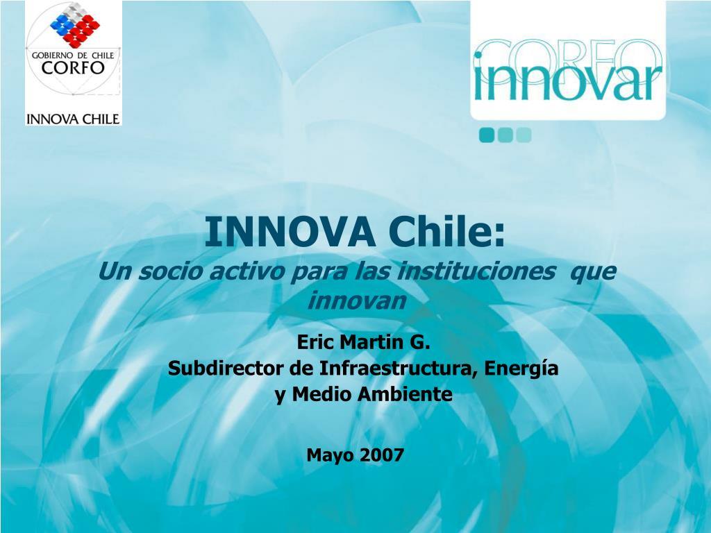 innova chile un socio activo para las instituciones que innovan l.