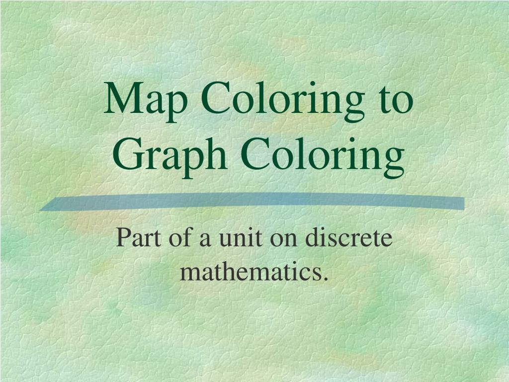 map coloring to graph coloring l.