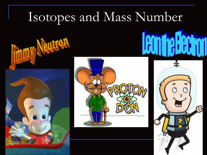 isotopes and mass number n.