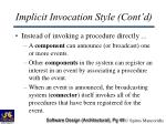 implicit invocation style cont d