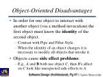 object oriented disadvantages