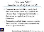 pipe and filter architectural style cont d