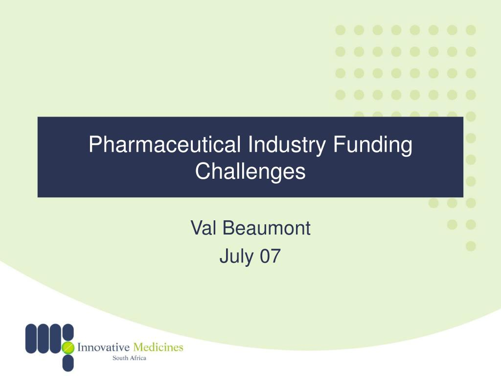 pharmaceutical industry funding challenges l.