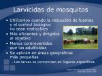 larvicidas de mosquitos