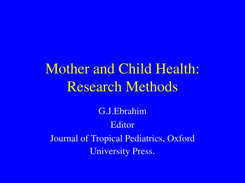 mother and child health research methods l.
