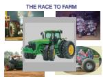the race to farm