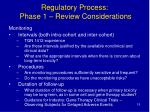 regulatory process phase 1 review considerations15