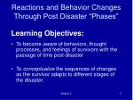reactions and behavior changes through post disaster phases
