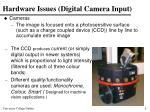 hardware issues digital camera input