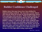 builder confidence challenged