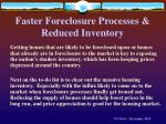 faster foreclosure processes reduced inventory