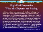 high end properties what the experts are saying