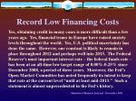 record low financing costs