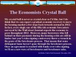 the economists crystal ball