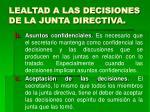 lealtad a las decisiones de la junta directiva28