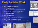 early pebbles work
