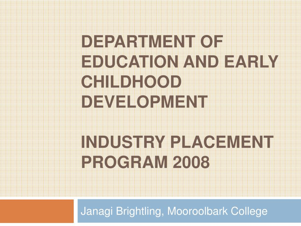 department of education and early childhood development industry placement program 2008 l.