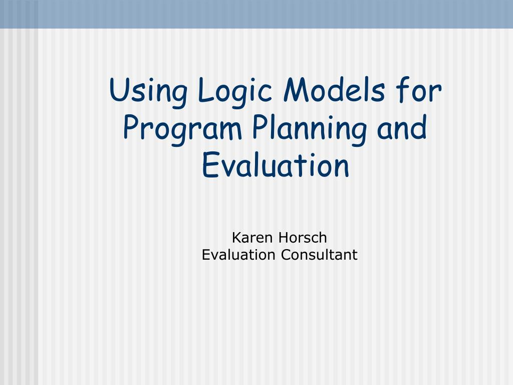 using logic models for program planning and evaluation l.