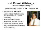 1 j ernest wilkins jr phd university of chicago graduated high school at 13 college at 17