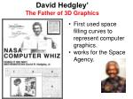 david hedgley the father of 3d graphics