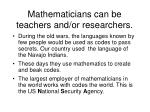 mathematicians can be teachers and or researchers
