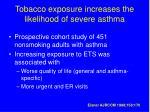 tobacco exposure increases the likelihood of severe asthma