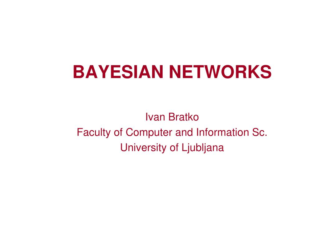 bayesian networks ivan bratko faculty of computer and information sc university of ljubljana l.