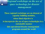regional workshops on the use of space technology for disaster management
