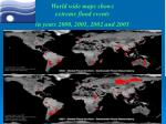 world wide maps shows extreme flood events in years 2000 2001 2002 and 2003