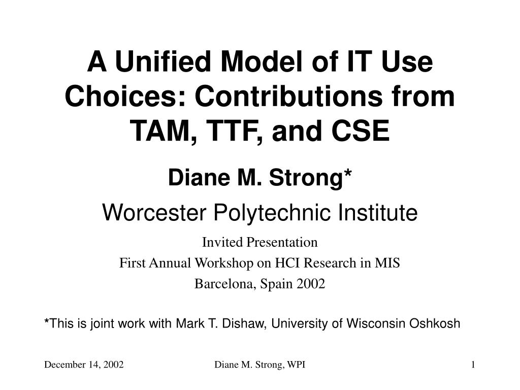 a unified model of it use choices contributions from tam ttf and cse l.