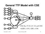 general ttf model with cse