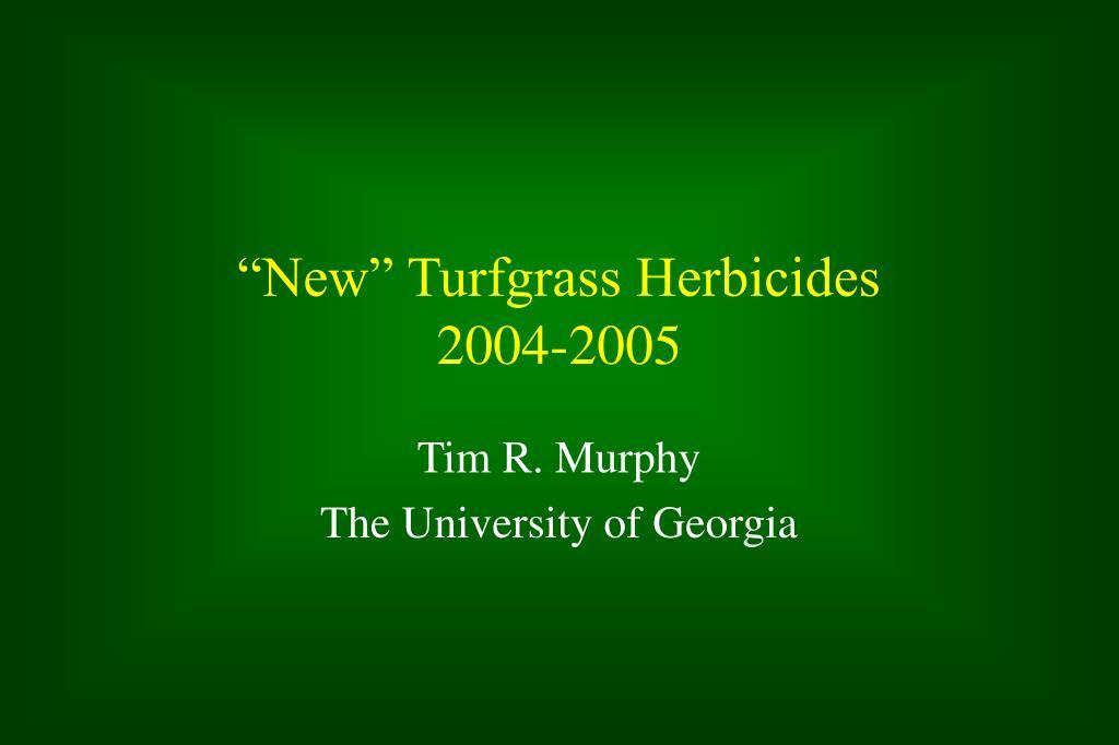 new turfgrass herbicides 2004 2005 l.