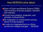 how aeseda came about