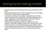 viewing cues for settings and sets