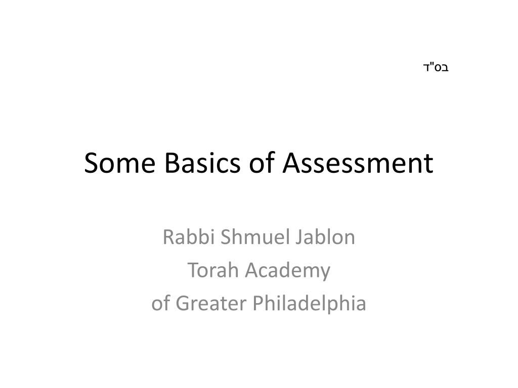 some basics of assessment l.