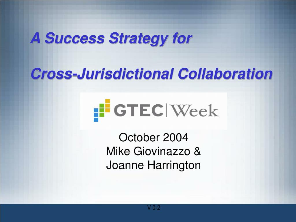 a success strategy for cross jurisdictional collaboration l.